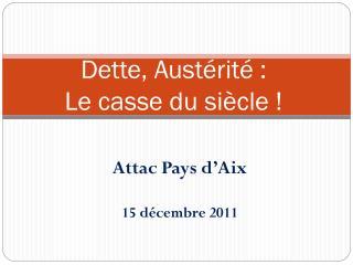 Dette, Austérité :  Le casse du siècle !