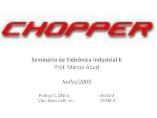 Seminário de Eletrônica Industrial II Prof. Márcio Abud Junho/2009
