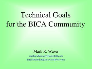Technical Goals  for the BICA Community