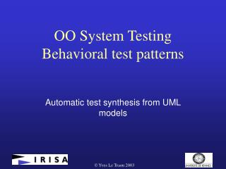 OO System Testing Behavioral test patterns