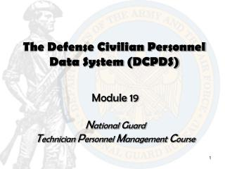 The Defense Civilian Personnel Data System (DCPDS)