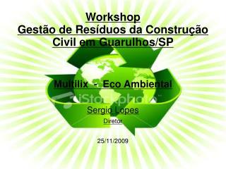 Workshop Gestão de Resíduos da Construção Civil em Guarulhos/SP