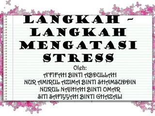 LANGKAH – LANGKAH MENGATASI STRESS