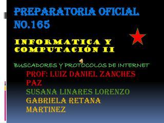 PREPARATORIA OFICIAL NO.165 INFORMATICA Y COMPUTACIÓN II BUSCADORES Y PROTOCOLOS DE INTERNET