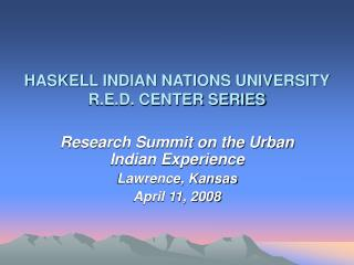 HASKELL INDIAN NATIONS UNIVERSITY R.E.D. CENTER SERIES