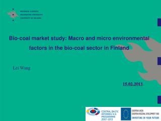 Bio-coal market study: Macro and micro environmental factors in the bio-coal sector in Finland
