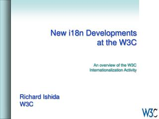 New i18n Developments  at the W3C