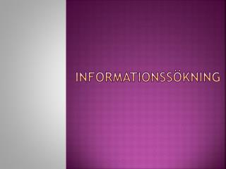InformationSs�kning