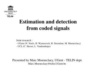 Estimation and detection  from coded signals