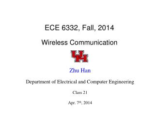 ECE 6332, Fall, 2014 Wireless Communication