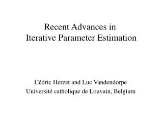 Recent Advances in  Iterative Parameter Estimation