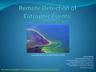 Remote Detection of Eutrophic Events: MODIS and SeaWiFS