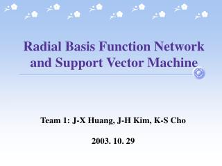 Radial Basis Function Network  and Support Vector Machine