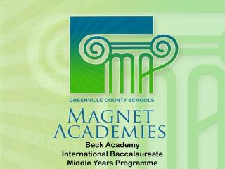 Beck Academy International Baccalaureate  Middle Years Programme