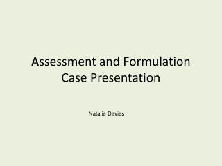Assessment and Formulation Case Presentation