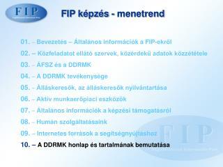 FIP képzés - menetrend