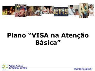 """Plano """"VISA na Atenção Básica"""""""