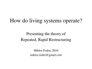 How do living systems operate?