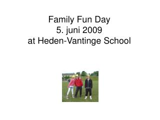 Family Fun Day  5. juni 2009 at Heden-Vantinge School