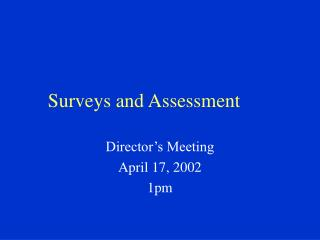 Surveys and Assessment