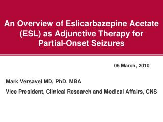 An Overview of Eslicarbazepine Acetate (ESL) as Adjunctive Therapy for Partial-Onset Seizures