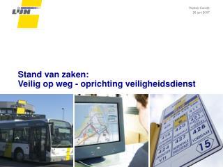 Stand van zaken:  Veilig op weg - oprichting veiligheidsdienst
