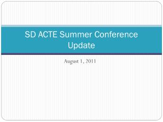 SD ACTE Summer Conference  Update