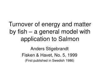 Turnover of energy and matter by fish – a general model with application to Salmon