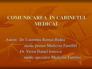 COMUNICAREA  �N CABINETUL MEDICAL