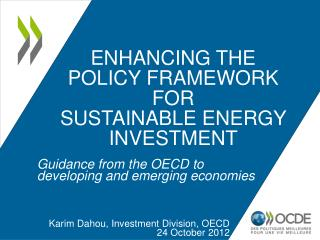 ENHANCING THE policy framework for  sustainable energy investment