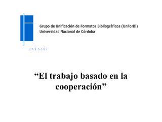 """""""El trabajo basado en la cooperación"""""""