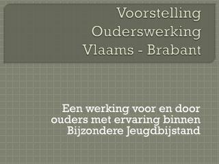 Voorstelling  Ouderswerking Vlaams - Brabant