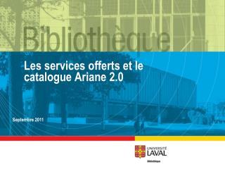 Les services offerts et le catalogue Ariane 2.0