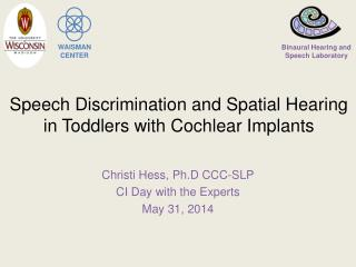 Speech Discrimination and Spatial Hearing  in  Toddlers  with Cochlear  Implants