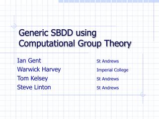 Generic SBDD using Computational Group Theory