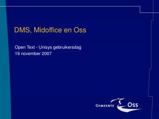 DMS, Midoffice en Oss