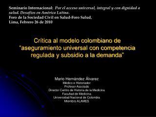 Cr tica al modelo colombiano de  aseguramiento universal con competencia regulada y subsidio a la demanda