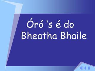 �r� �s � do   Bheatha Bhaile