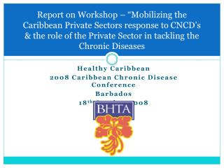 Healthy Caribbean 2008 Caribbean Chronic Disease Conference Barbados 18 th  October 2008