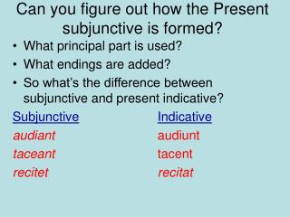 Can you figure out how the Present subjunctive is formed?
