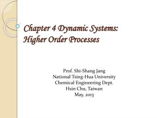 Chapter 4 Dynamic Systems:  Higher Order Processes