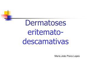 Dermatoses  eritemato-descamativas