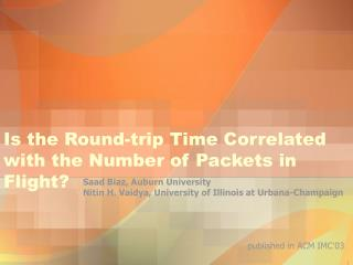 Is the Round-trip Time Correlated with the Number of Packets in Flight?