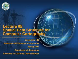 Lecture 05:  Spatial Data Structure for Computer Cartography