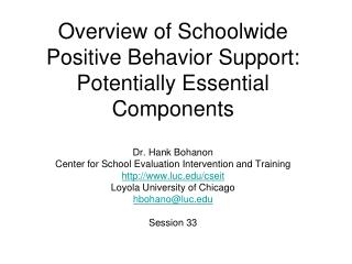 Overview of Schoolwide Positive Behavior Support: Potentially Essential Components