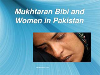 Mukhtaran Bibi and Women in Pakistan