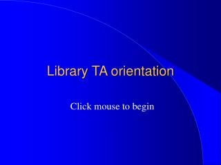 Library TA orientation