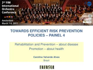 TOWARDS EFFICIENT RISK PREVENTION POLICIES  – PAINEL 4