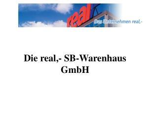 Die real,- SB-Warenhaus GmbH