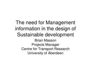 The need for Management information in the design of Sustainable development